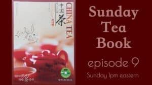 China Tea ep. 9 – Tea Table/Tray and Tea Cup – Sunday Tea Book – Sip-a-long – Qian Liang Cha 2012