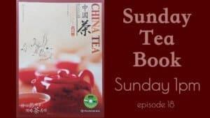 China Tea ep. 18 – Jingshan Cha, Anji Bai Cha – Sunday Tea Book – Sip-a-long – Guzhu Zi Sun