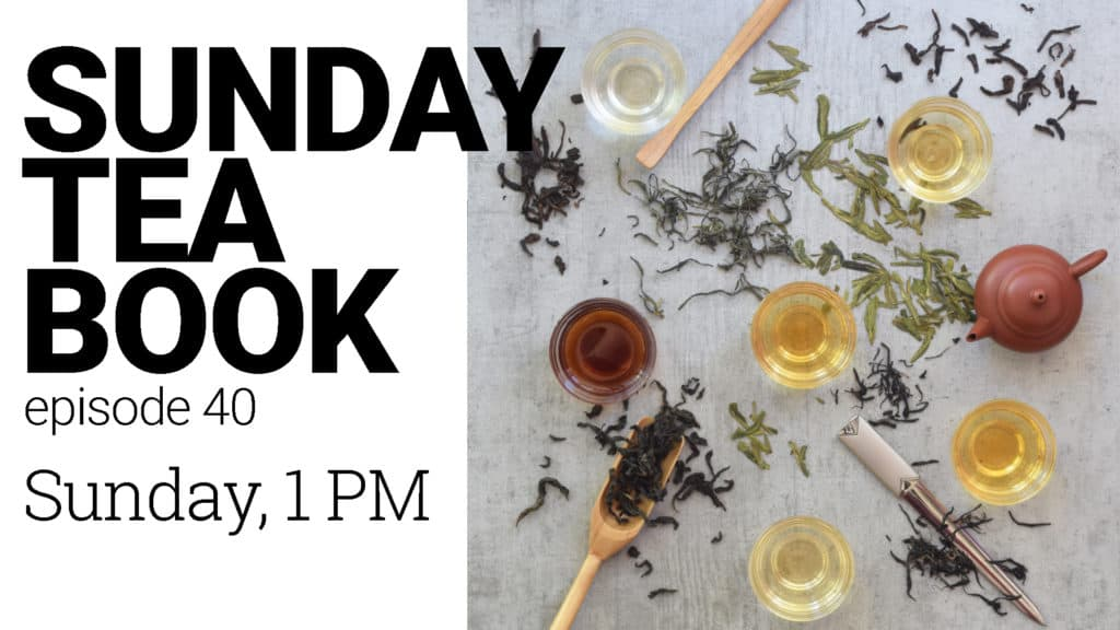 Sunday Tea Book ep.40   The Origin of 6 Tea Types - Tea Colors and Tea Types
